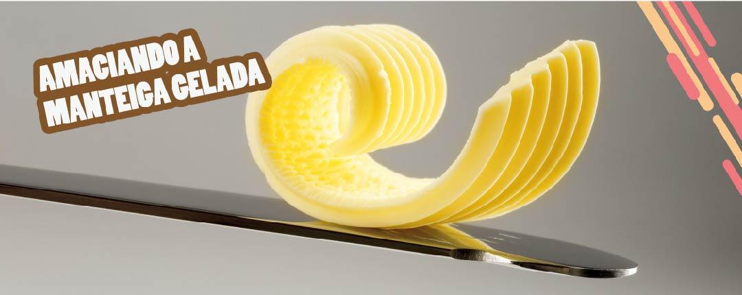 Amaciando a Manteiga