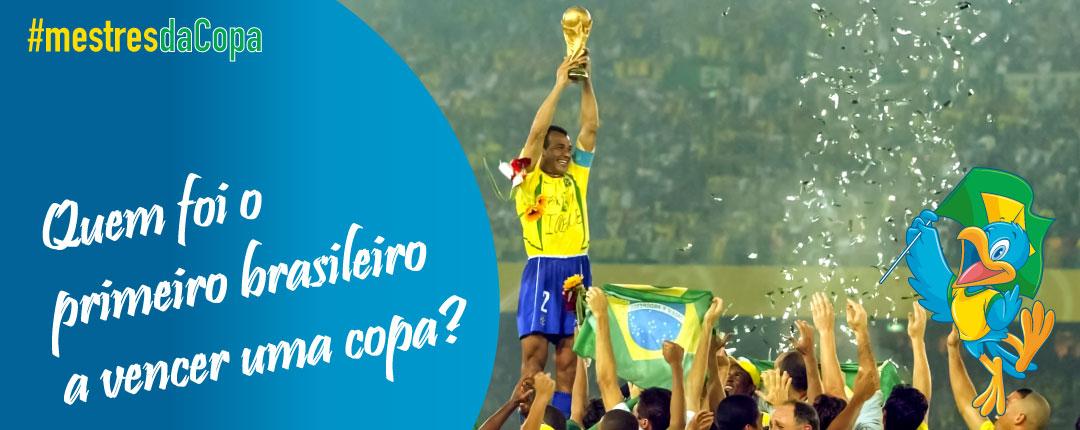Quem foi o primeiro brasileiro a vencer uma copa do mundo?