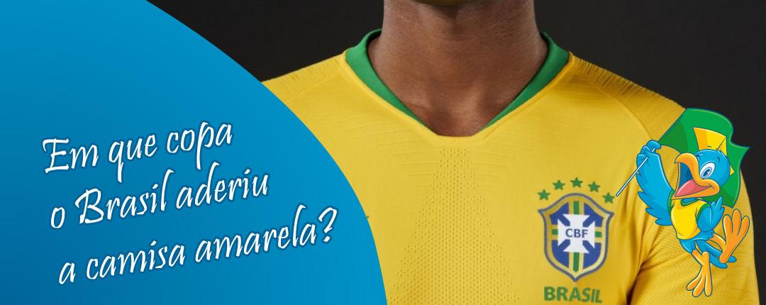 Em que copa o Brasil aderiu a camisa amarela?